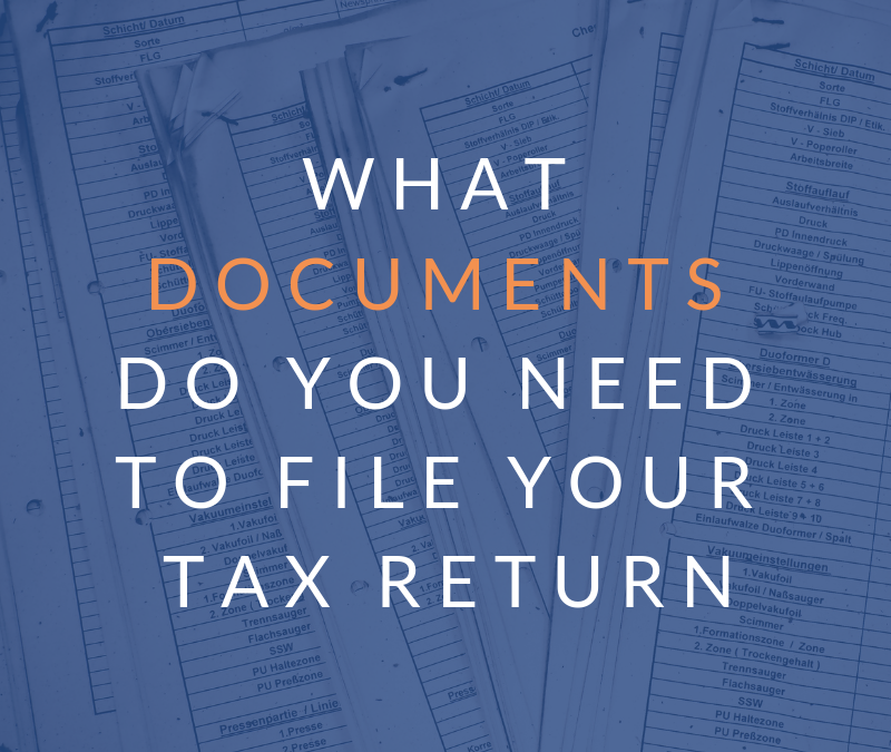 What Do You Need To File Your Taxes?