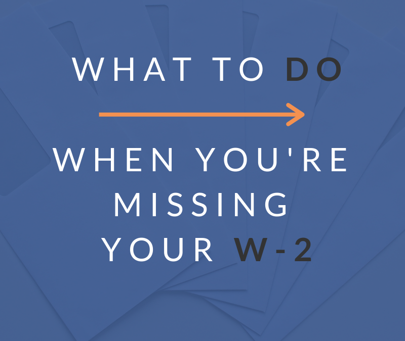 What To Do When You're Missing A W-2